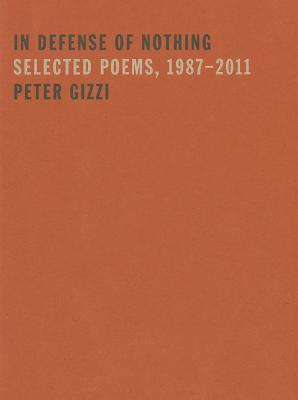 In Defense of Nothing: Selected Poems, 1987-2011