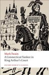 A Connecticut Yankee in King Arthur's Court (World's Classics)