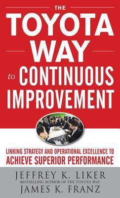 The Toyota Way to Continuous Improvement by Jeffrey K. Liker