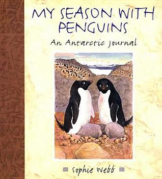 My Season with Penguins by Sophie Webb