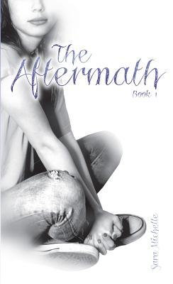 The Aftermath, Book 1 by Sara Michelle
