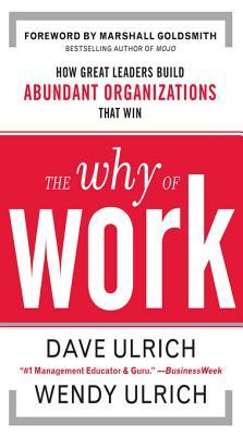 The Why of Work by Dave Ulrich