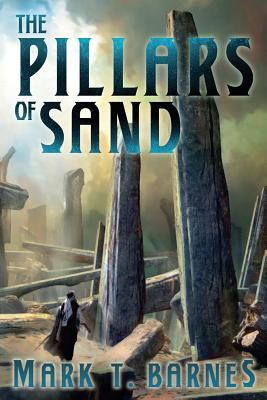 The Pillars of Sand (Echoes of Empire #3) by Mark T. Barnes