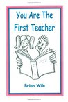 You Are The First Teacher
