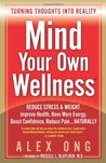 Mind Your Own Wellness: Turning Thoughts Into Reality