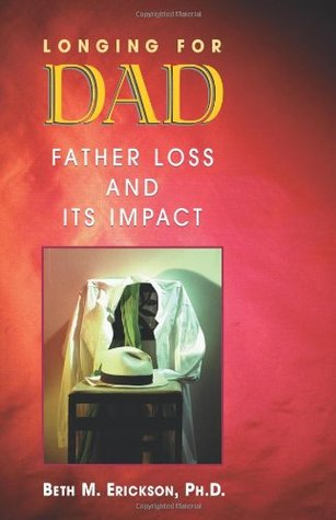 Longing for Dad by Beth M. Erickson