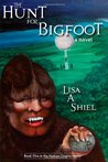 The Hunt for Bigfoot: A Novel of Adventure & Romance in the North Woods (Human Origins Series, #1)