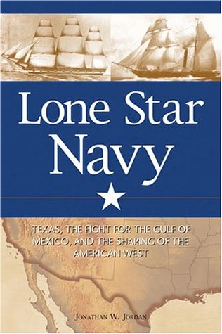 Lone Star Navy by Jonathan W. Jordan