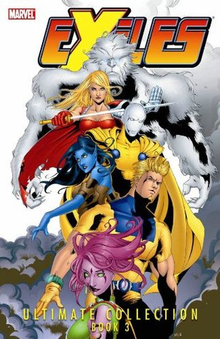 Exiles Ultimate Collection - Book 3 by Tony Bedard