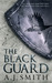 The Black Guard by A.J.   Smith