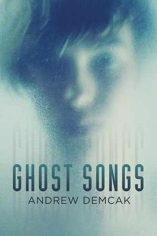 Download Ghost Songs PDF by Andrew Demcak