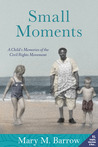 Small Moments: A Child's Memories of the Civil Rights Movement