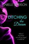 Ditching the Dream by Isabelle Peterson