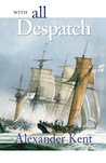 With All Despatch (Richard Bolitho, #10)