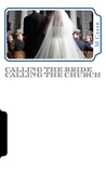 Calling the Bride Calling the Church: the Visions