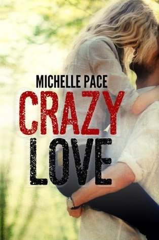 Crazy Love  by  Michelle  Pace