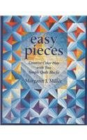 Easy Pieces. Creative Color Play with Two Simple Quilt Blocks... by Margaret Miller
