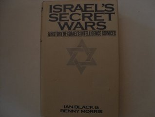Israel's Secret Wars by Ian Black