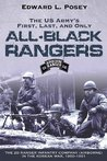 US Army's First, Last, and Only All-Black Rangers: The 2d Ranger Infantry Company (Airborne) in the Korean War, 1950-1951
