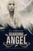 Guarding Angel (Fallen Redemption #1)