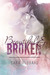 Beautiful and Broken by Sara Hubbard