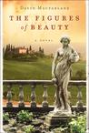 The Figures of Beauty: A Novel
