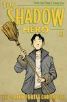The Shadow Hero #1: The Green Turtle Chronicles