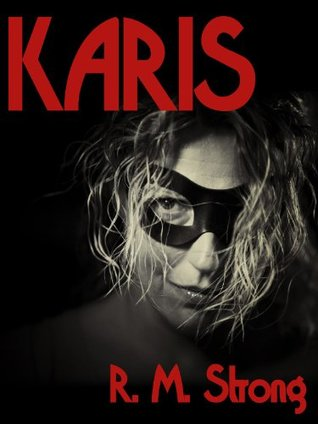 Karis by R.M. Strong
