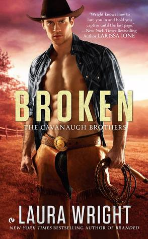 Broken (The Cavanaugh Brothers, #2)