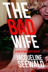 The Bad Wife (A Kim Reynolds Mystery, #4)
