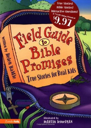 Field Guide to Bible Promises: True Stories for Real Kids