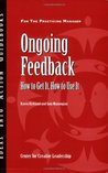 Ongoing Feedback: How To Get It, How To Use It (J B Ccl (Center For Creative Leadership))