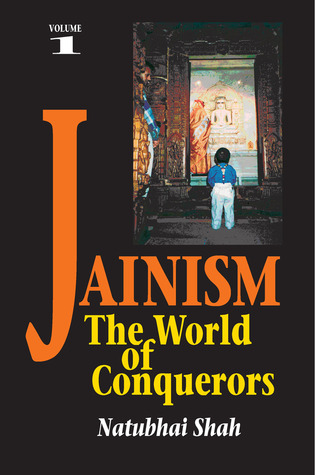 Jainism Volume 1: The World of Conquerors