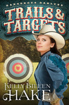 Trails & Targets (Dangerous Darlyns, #1)