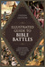 The Illustrated Guide to Bible Battles: The Background, Overview, Key Players, Weapons�and Meaning�of More Than 90 Scriptural Battles