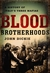 Blood Brotherhoods: A History of Italy�s Three Mafias