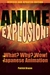 Anime Explosion!: The What?...