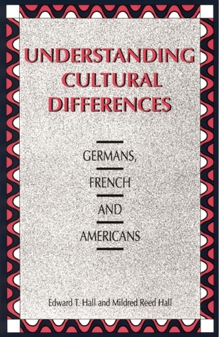 Understanding Cultural Differences: Germans, French and Americans