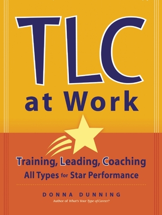 TLC at Work: Training, Leading, Coaching All Types for Star Performance