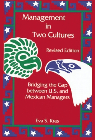 eva kras management in two cultures bridging the gap between mexican u s managers Kras: meaning of kras what does kras mean everything name meaning kras by judith herzberg (1989) management in two cultures: bridging the gap between us and mexican managers by kras, eva 2nd (second) edition.