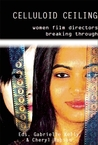 Celluloid Ceiling: Women Film Directors Breaking Through