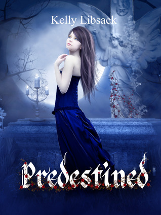 Predestined by Kelly Libsack