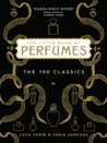 The Little Book of Perfumes: The 100 classics