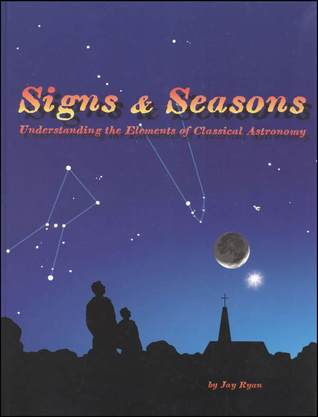 Free download Signs & Seasons: Understanding the Elements of Classical Astronomy .. DJVU by Jay Ryan