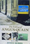 The Telling Of Angus Quain: A Novel