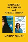 Prisoner of Tehran and After Tehran: Marina Nemat's Memoirs