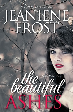 The Beautiful Ashes by Jeaniene Frost