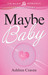 Maybe Baby by Ashlinn Craven
