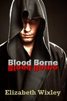 Blood Borne, Cathedral Chronicles by Elizabeth Wixley