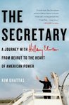 The Secretary: A Journey with Hilary Clinton from Beirut to the Heart of American Power